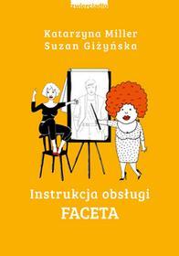 Instrukcja obsługi faceta - Katarzyna Miller