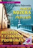 Marcin Kozera Przyjaźń Wilczęta z czarnego podwórza książka audio mp3 Maria Dąbrowska