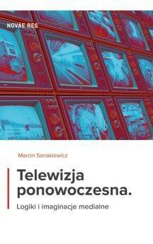Novae Res Telewizja ponowoczesna - Sanakiewicz Marcin