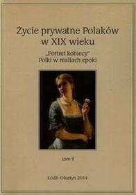 Życie prywatne Polaków w XIX wieku Tom 2 / wysyłka w 24h