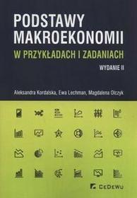 Podstawy makroekonomii w przykładach i zadaniach - Magdalena Olczyk, Kordalska Aleksandra, Lechman Ewa