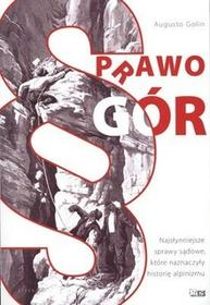 Stapis Prawo gór. Najsłynniejsze sprawy sądowe, które naznaczyły historię alpinizmu - Golin Augusto