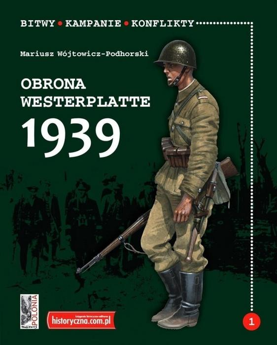 Wójtowicz-Podhorski Mariusz Bitwy.Kampanie.Konflikty.Obrona Westerplatte 1939 / wysyłka w 24h