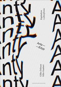 Wydawnictwo Krytyki Politycznej Anty-Edyp. Kapitalizm i schizofrenia - Gilles Deleuze, Felix Guattari