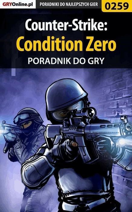 """Borys """"Shuck"""" Zajączkowski Counter-Strike: Condition Zero - poradnik do gry"""