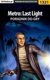 "Metro Last Light poradnik do gry Jacek ""Stranger"" Hałas EPUB)"