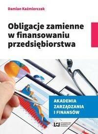 Wydawnictwo Uniwersytetu Łódzkiego Obligacje zmienne w finansowaniu przedsiębiorstwa - Kaźmierczak Damian