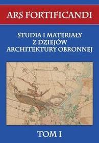 Napoleon V Ars fortificandi T.1 Studia i materiały z dziejów architektury obronnej tom I - Praca zbiorowa