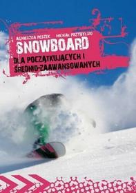 Snowboard. Dla początkujacych i średnio zaawansowanych