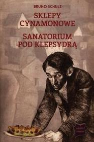 Marek Derewiecki Sklepy cynamonowe / Sanatorium pod Klepsydrą - Bruno Schulz