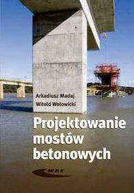 Projektowanie mostów betonowych - Arkadiusz Madaj, Witold Wołowicki