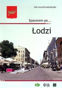 Egros Spacerem po Łodzi - Michalska Ewa Jolanta