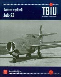 ZP Wydawnictwo Samolot myśliwski Jak-23. TBiU Nr 3 (Technika Broń i Umundurowanie) - Marian Mikołajczuk