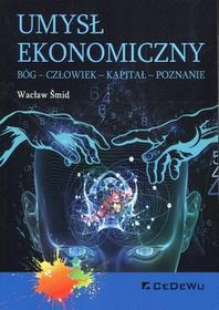 CeDeWu Umysł ekonomiczny Bóg człowiek kapitał poznanie - Wacław Smid
