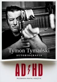 Wydawnictwo Literackie ADHD - Tymon Tymański, Rafał Księżyk