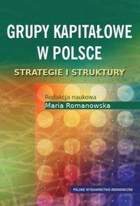 Polskie Wydawnictwo Ekonomiczne Maria Romanowska Grupy kapitałowe w Polsce
