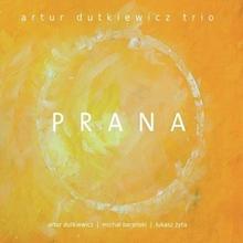 Prana CD) Artur Dutkiewicz