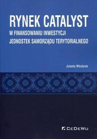 Włodarek Jolanta Rynek CATALYST w finansowaniu inwestycji jednostek samorządu terytorialnego