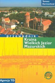 TD Mapy Kraina Wielkich Jezior Mazurskich - Przewodnik - Tomasz Darmochwał