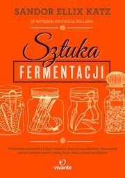 Vivante Sztuka fermentacji - SANDOR ELLIX KATZ