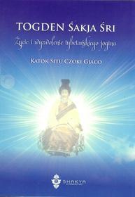 EDEON Togden Śakja Śri. Życie i wyzwolenie tybetańskiego jogina KATOK SITU CZOKI GJACO