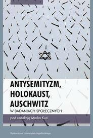 Antysemityzm, Holokaust, Auschwitz