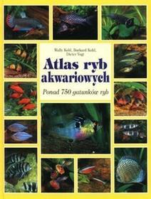 Delta W-Z Oficyna Wydawnicza Atlas ryb akwariowych - Wally Kahl, Burkard Kahl
