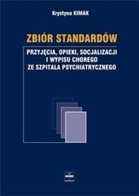 Czelej Kimak Krystyna Zbiór standartów przyjęcia opieki socjalizacji i wypisu chorego ze szpitala psychiatrycznego