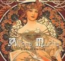 Arkady Alfons Mucha i jego świat Rosalind Ormiston