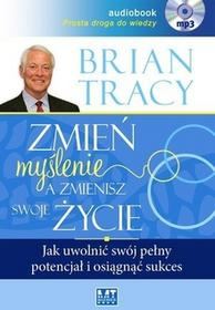 MT Biznes Zmień myślenie, a zmienisz swoje życie (audiobook CD) - Brian Tracy