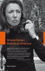 Świat Książki PODRÓŻ PO AMERYCE - Oriana Fallaci