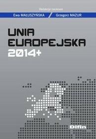 Małuszyńska Ewa, Mazur Grzegorz Unia europejska 2014+ - mamy na stanie, wyślemy natychmiast