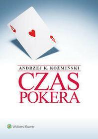 Koźmiński Andrzej K. Czas pokera - mamy na stanie, wyślemy natychmiast