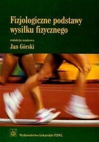 Wydawnictwo Lekarskie PZWL Górski Jan (red.) Fizjologiczne podstawy wysiłku fizycznego. Wydanie 2.