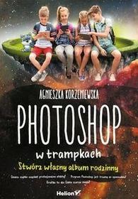 Photoshop w trampkach Agnieszka Korzeniewska