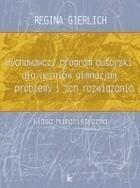 Wychowawczy program autorski dla uczniów gimnazjum problemy i ich rozwiązania Regina Gierlich