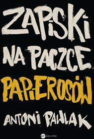ZAPISKI NA PACZCE PAPIEROSÓW Antoni Pawlak