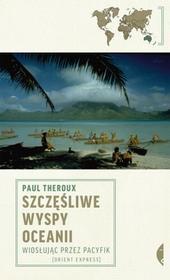 Czarne Szczęśliwe wyspy Oceanii. Wiosłując przez Pacyfik - Paul Theroux