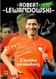 RM Robert Lewandowski Z podwórka na stadiony - Piotr Wójcik