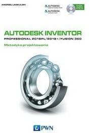 Wydawnictwo Naukowe PWN Autodesk Inventor Professional 2018PL / 2018+ / Fusion 360 Metodyka projektowania z płytą CD