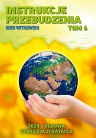 Witkowski Igor Instrukcje przebudzenia Tom 6 - mamy na stanie, wyślemy natychmiast