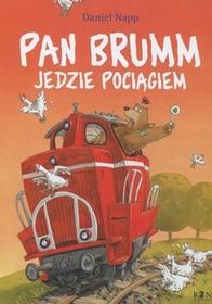Wydawnictwo Bona Daniel Napp Pan Brumm jedzie pociągiem