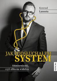 The Facto Jak podsłuchałem system Ośmiorniczki czyli elita na widelcu - Lassota Konrad