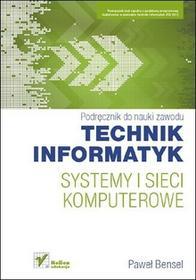 Systemy i sieci komputerowe. podręcznik do nauki zawodu technik informatyk - Wysyłka od 3,99