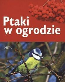 Delta W-Z Oficyna Wydawnicza Ptaki w ogrodzie - Schmid Ulrich
