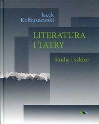 Tatrzański Park Narodowy Wydawnictwo Literatura i Tatry - Jacek Kolbuszewski