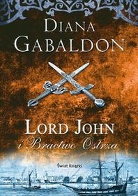 Gabaldon Diana Lord John i Bractwo Ostrza - mamy na stanie, wyślemy natychmiast