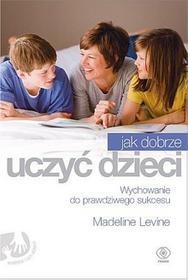 Rebis Jak dobrze uczyć dzieci - Madeline Levine