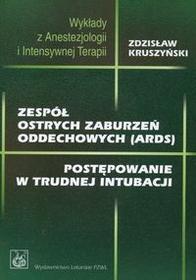 Wydawnictwo Lekarskie PZWL Zespół ostrych zaburzeń oddechowych - Zdzisław Kruszyński