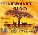 StoryBox.pl Niewolnicy słońca Audiobook Antoni Ferdynand Ossendowski